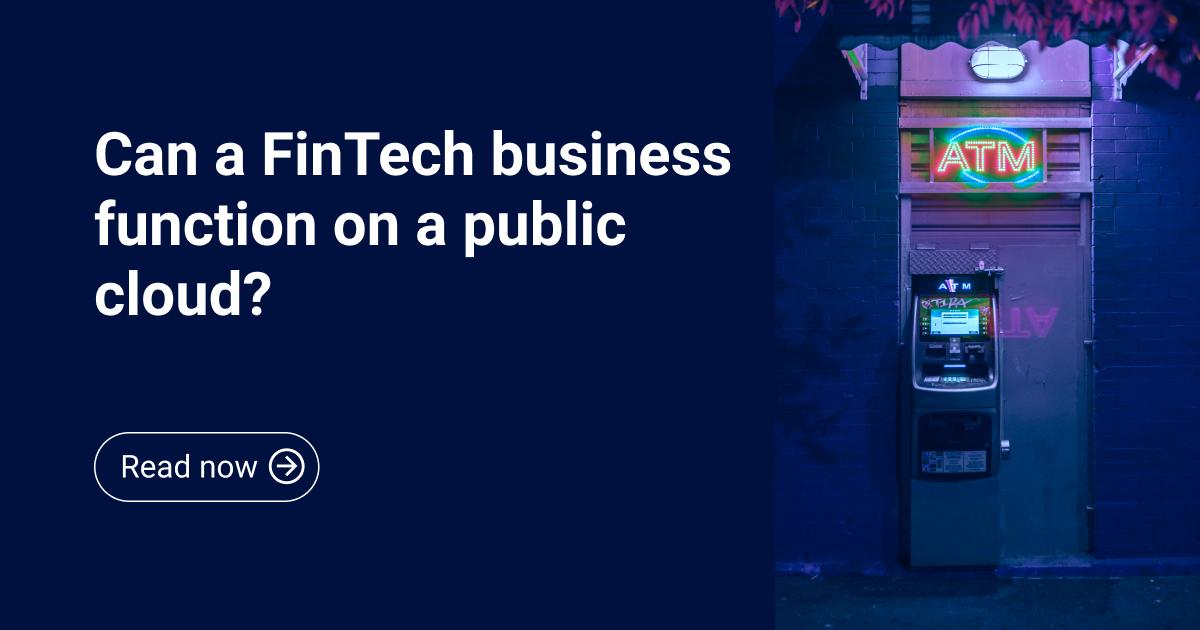 Blogpost_ Can Fintech funtion on Public Cloud__2