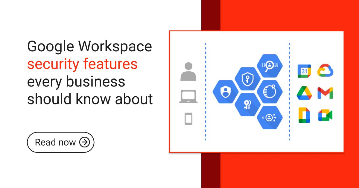 Blogpost_ Google Workspace security features-1