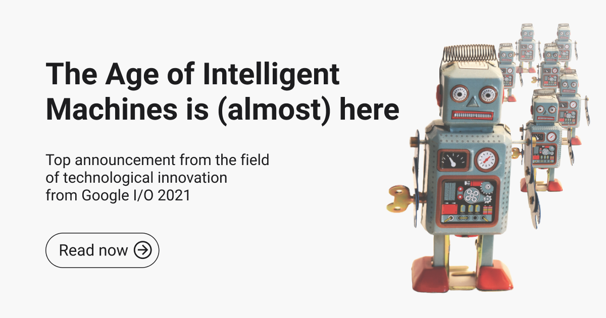 Blogpost_ The Age of Intelligent Machines is (almost) here. (1)