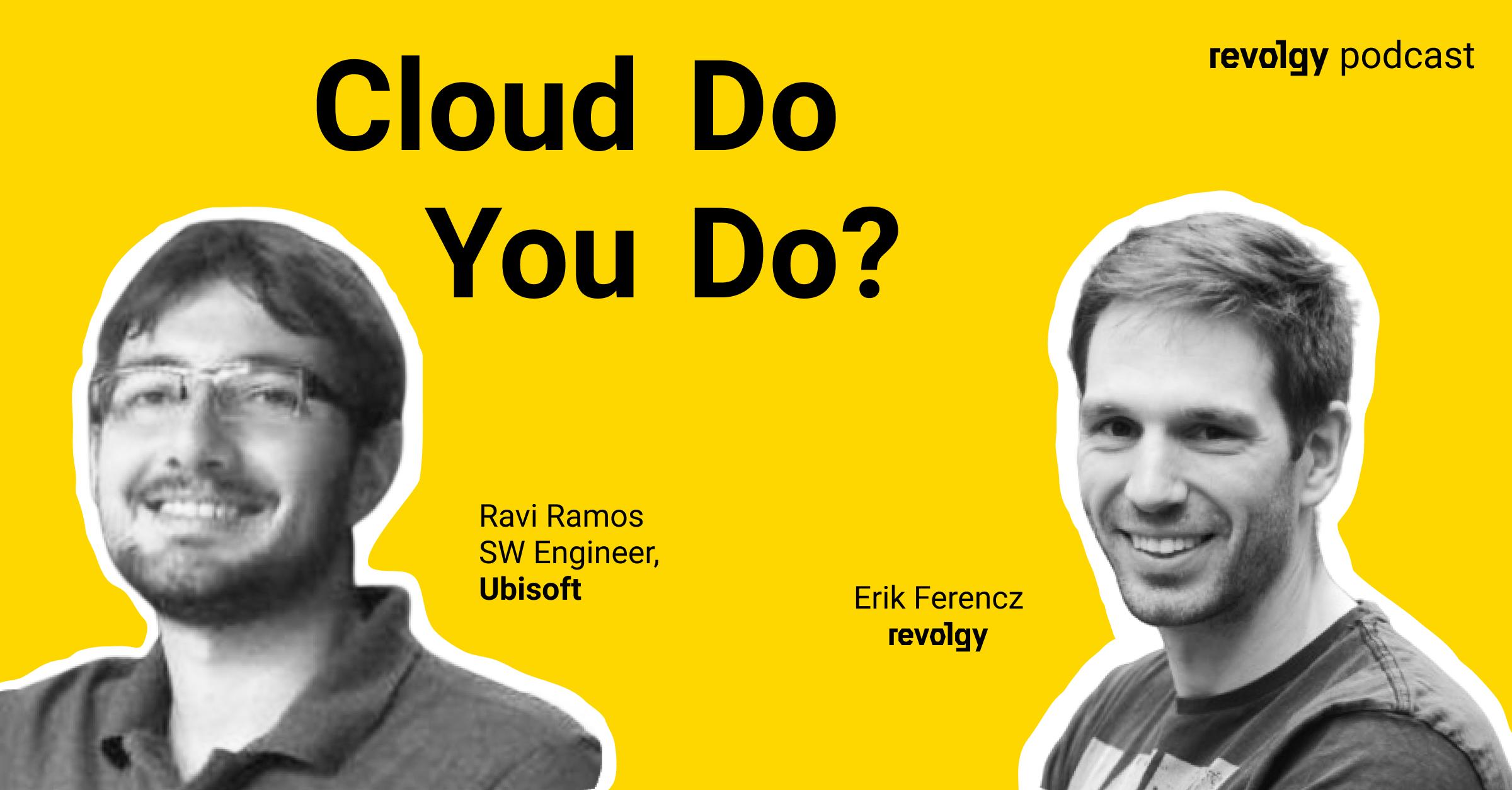 Cloud Do You Do, Ravi Ramos?