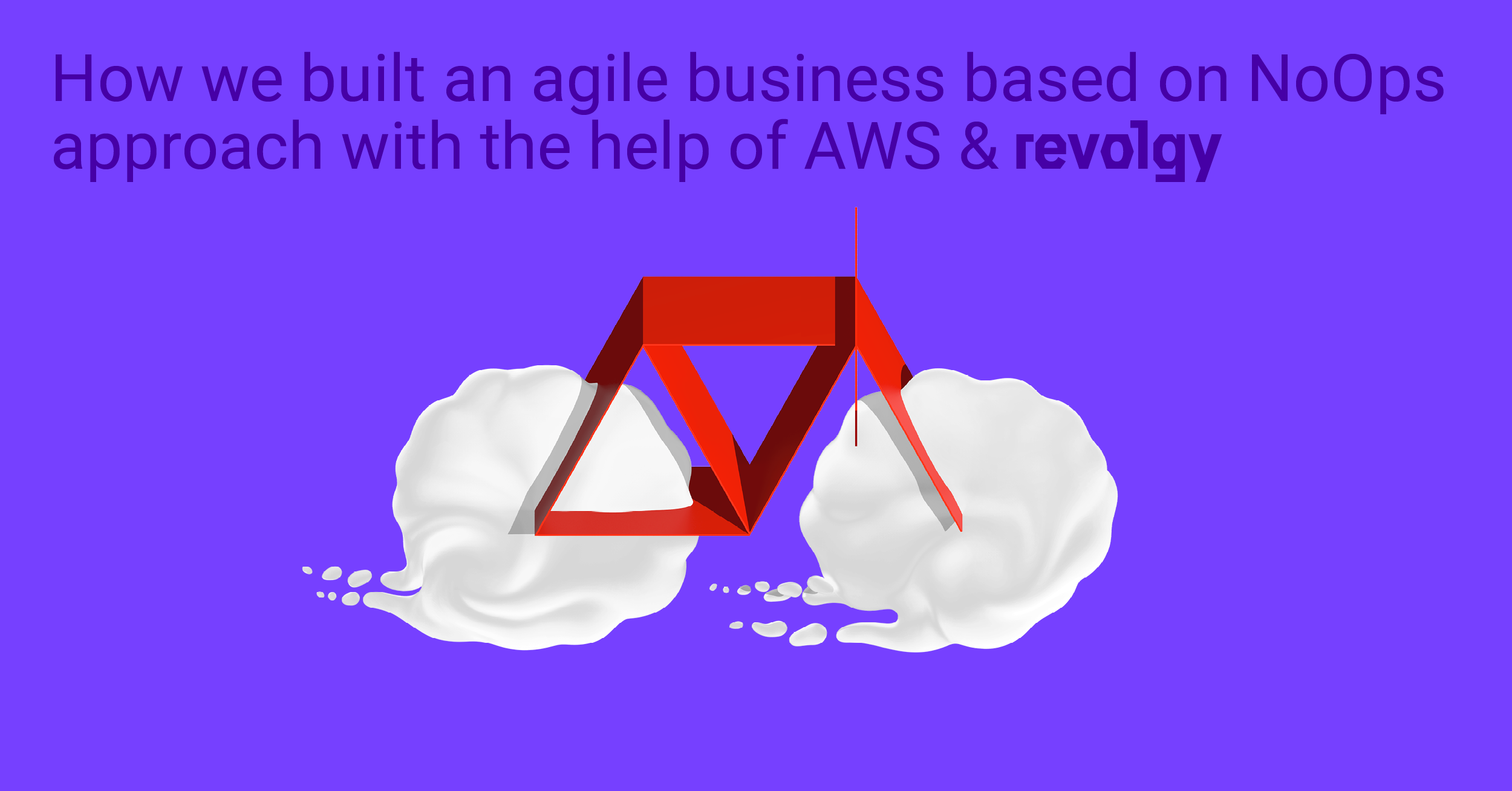 Webinar: Purple Technology NoOps approach on AWS